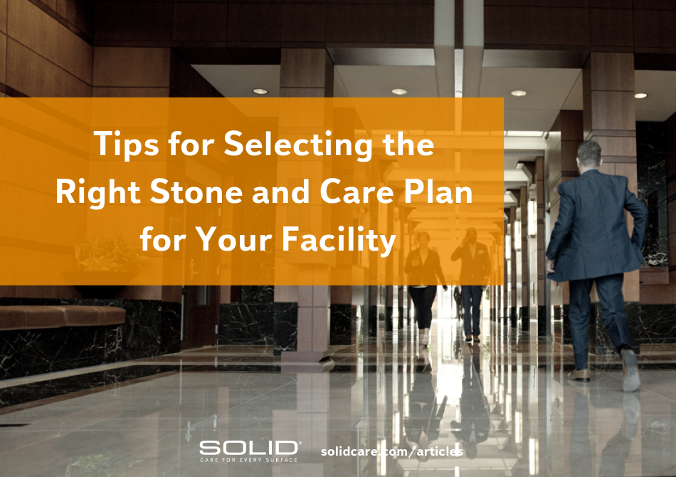 Tips for Selecting the Right Stone and Care Plan for Your Facility